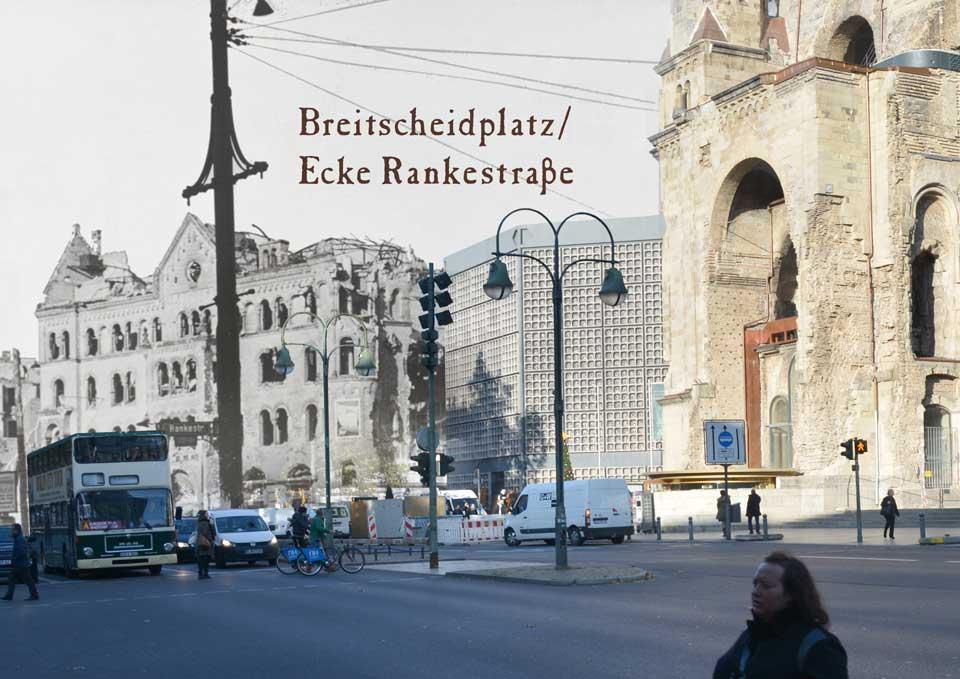 Berlin Breitscheidplatz Gedächtniskirche 1945 2015 Zeitreise