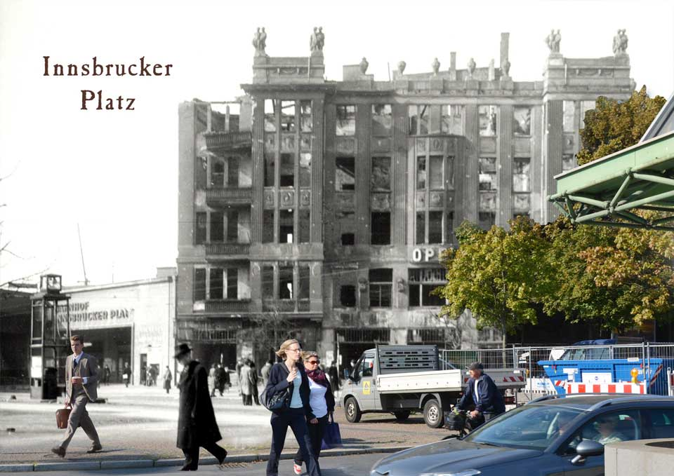 Berlin Innsbrucker Platz 1945 2015 Zeitreise